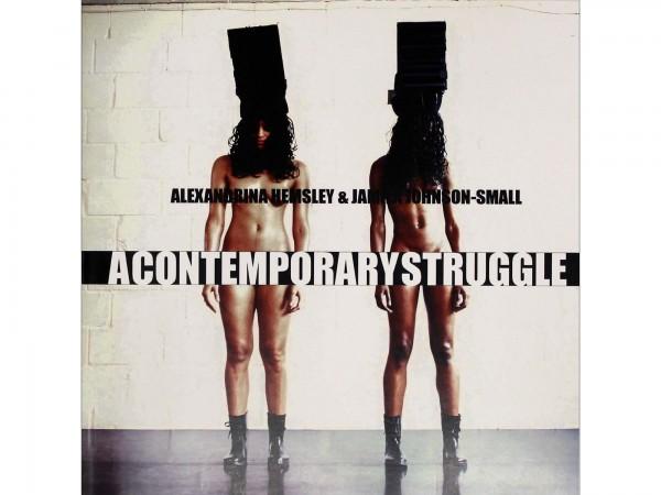 'A Contemporary Struggle' by Jamila Johnson-Small and Alexandrina Hemsley